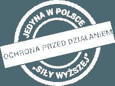Jedyna w Polsce ochrona przed działaniem siły wyższej