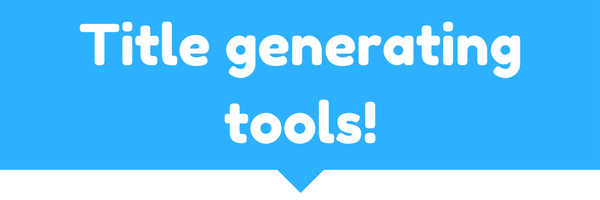 title generating tools