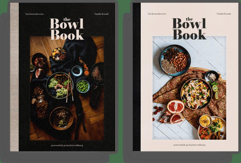 Album The Bowl Book - okładka książki kucharskiej. Proste, pożywne, różnorodne, elastyczne, zdrowe, pyszne, wegańskie i przygotowywane odpowiedzialnie. Takie są miski, do których przepisy znajdziesz w The Bowl Book.